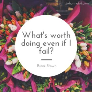 whats-worth-doing-even-if-i-fail